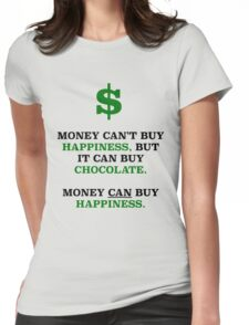 MONEY CAN BUY HAPPINESS Womens Fitted T-Shirt