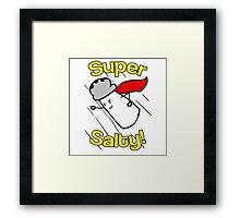 Super Salty! Framed Print