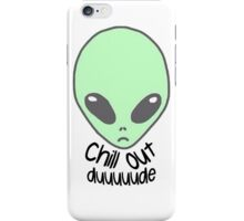 Chill out alien iPhone Case/Skin