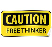 Caution Free Thinker (mugs) Poster