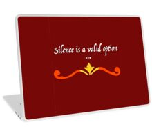 Silence Is A Valid Option Laptop Skin
