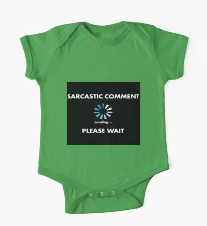 Sarcastic Comment Loading One Piece - Short Sleeve