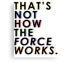 That's Not How The Force Works Rainbow Canvas Print