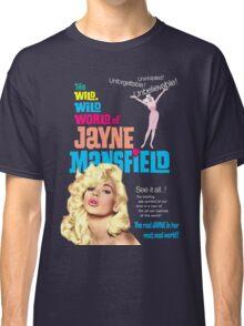 THE WILD WILD WORLD OF JAYNE MANSFIELD Classic T-Shirt