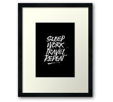 Sleep, Work, Travel, Repeat Framed Print