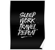 Sleep, Work, Travel, Repeat Poster