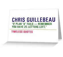 Motivational Quotes - CHRIS-GUILLEBEAU Greeting Card