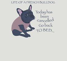 Life of a French Bulldog Unisex T-Shirt