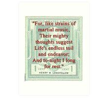 For Like Strains Of Martial Music - Longfellow Art Print