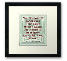 For Like Strains Of Martial Music - Longfellow Framed Print