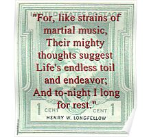 For Like Strains Of Martial Music - Longfellow Poster
