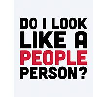 People Person Funny Quote Photographic Print