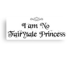 I am No Fairytale Princess Canvas Print
