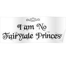 I am No Fairytale Princess Poster