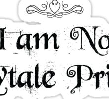 I am No Fairytale Princess Sticker