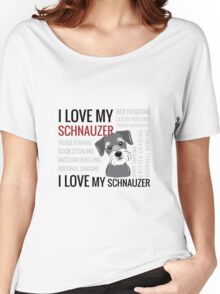 I love my schnauzer Women's Relaxed Fit T-Shirt