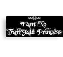 I am No Fairytale Princess Dark Canvas Print