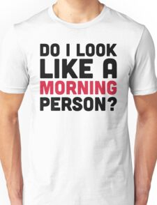 Morning Person Funny Quote Unisex T-Shirt