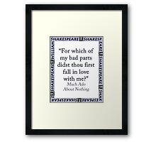 For Which of My Bad Parts - Shakespeare Framed Print