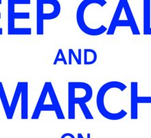 Keep Calm And March On Together Sticker