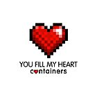 Video Game Geek Pixel Heart | You Fill My Heart Containers  by BootsBoots