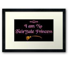 I am No Fairytale Princess - Dark Pink Framed Print