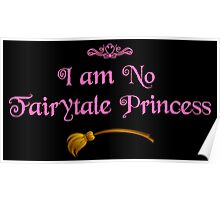 I am No Fairytale Princess - Dark Pink Poster