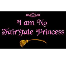 I am No Fairytale Princess - Dark Pink Photographic Print