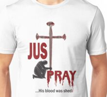 Just Pray Unisex T-Shirt