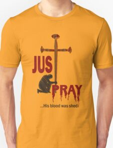 Just Pray T-Shirt