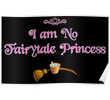 I am No Fairytale Princess Variant Poster
