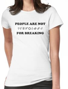 People Are Not For Breaking - Gender&Sexuality Womens Fitted T-Shirt