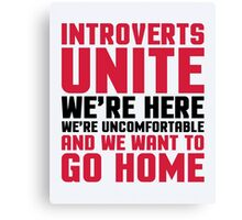 Introverts Unite Funny Quote Canvas Print