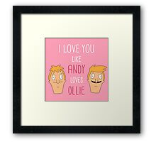 I love you like Andy loves Ollie Framed Print
