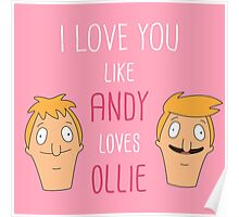 I love you like Andy loves Ollie Poster