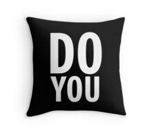 DO YOU Throw Pillow