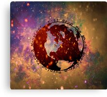 I'll Stop the Whole World from Turning into a Monster Canvas Print