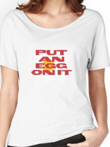 PUT AN EGG ON IT Women's Relaxed Fit T-Shirt