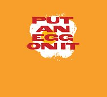 PUT AN EGG ON IT Womens T-Shirt