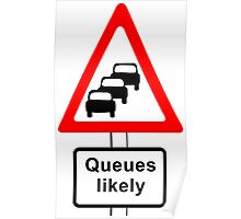 Traffic Queues Likely Sign Poster