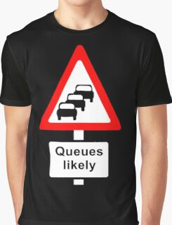 Traffic Queues Likely Sign Graphic T-Shirt