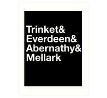 Trinket& Everdeen& Abernathy& Mellark Art Print