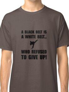 Black Belt Refusal Classic T-Shirt