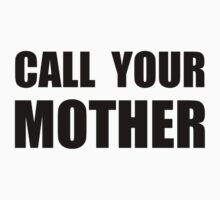 Call Your Mother Kids Tee
