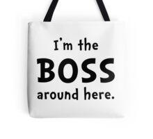 Im The Boss Tote Bag
