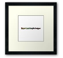 Expert Level Graphic Designer Framed Print
