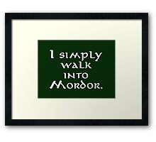 """I simply walk into Mordor"" Framed Print"