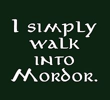 """I simply walk into Mordor"" by MEKdesigns"
