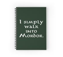 """I simply walk into Mordor"" Spiral Notebook"