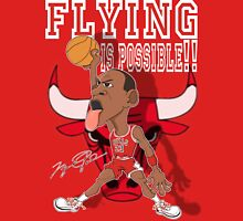 FLYING IS POSSIBLE!! Unisex T-Shirt